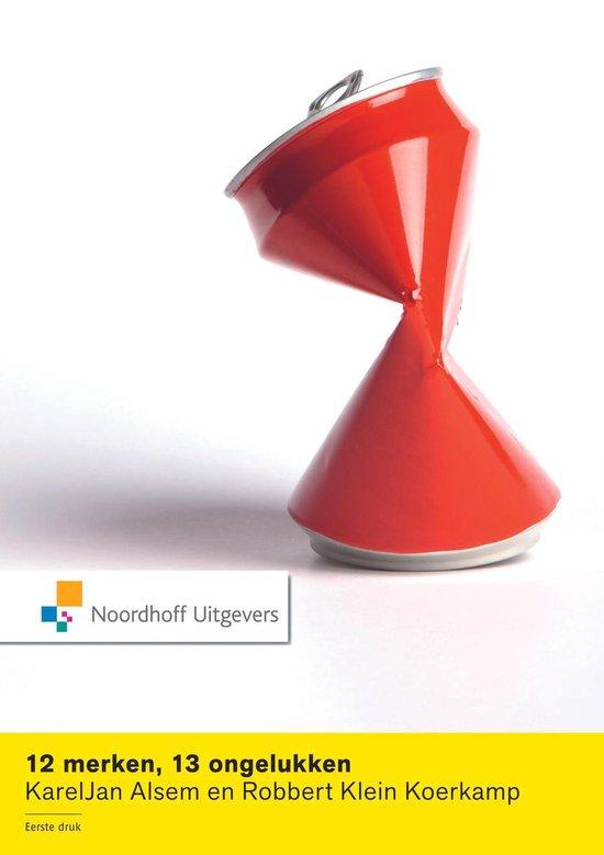 Cover van het boek '12 Merken, 13 ongelukken / druk 1' van KarelJan Alsem