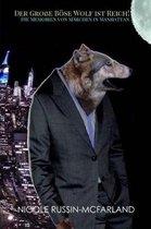 Der Grose Bose Wolf Ist Reich! Die Memoiren Von Marchen in Manhattan