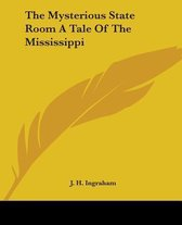 The Mysterious State Room A Tale Of The Mississippi