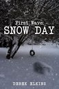First Wave: Snow Day