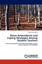 Stress Antecedents and Coping Strategies Among Student Teachers
