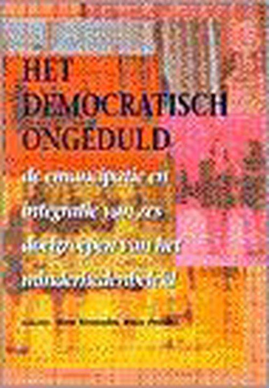 Het democratisch ongeduld: de emancipatie en integratie van zes doelgroepen van het minderhedenbeleid - H. Vermeulen pdf epub