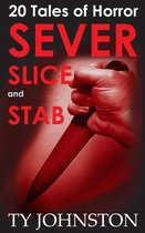 Omslag Sever, Slice and Stab: 20 Tales of Horror