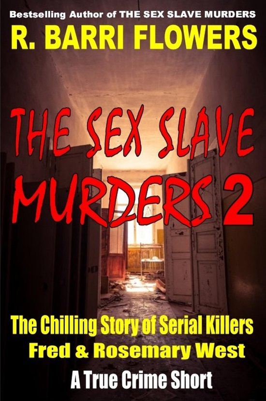 Omslag van The Sex Slave Murders 2: The Chilling Story of Serial Killers Fred & Rosemary West (A True Crime Short)