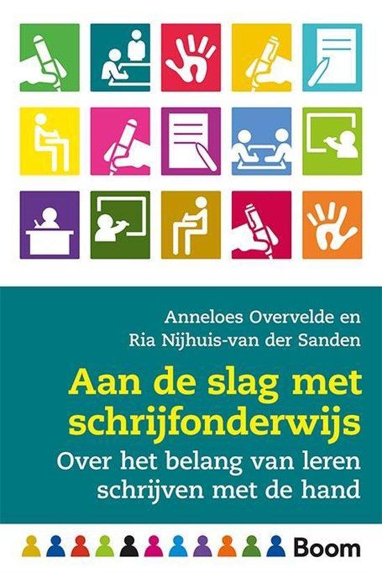 Aan de slag met handschriftonderwijs - Anneloes Overvelde |