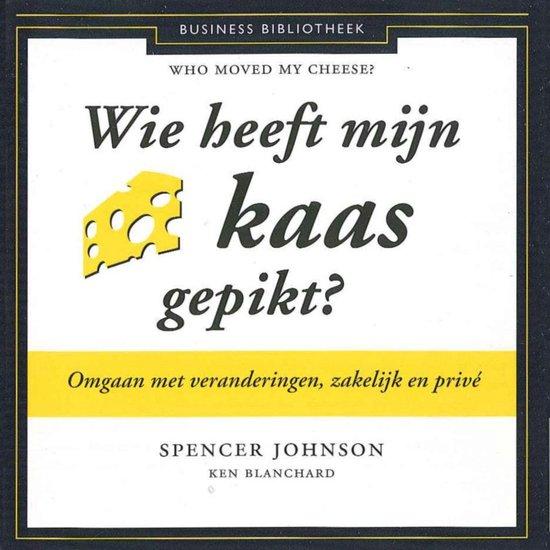 Wie heeft mijn kaas gepikt? - Spencer Johnson  