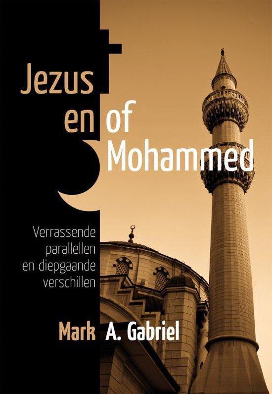Jezus En Of Mohammed - M.A. Gabriel  