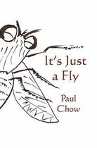It's Just a Fly