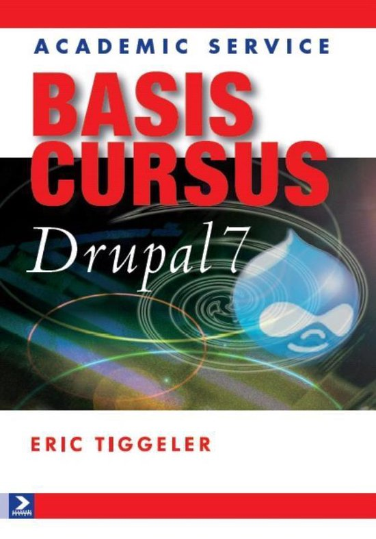 Basiscursus Drupal 7 - Eric Tiggeler |
