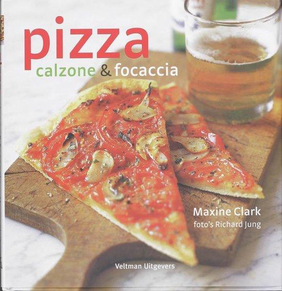 Pizza, calzone & focaccia - M. Clarke  
