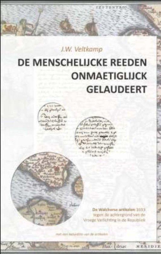 De Menschlijcke Reeden Onmaetiglijck Gelaudeert - Jan Willem Veltkamp |