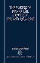 The Making of Fianna Fail Power in Ireland 1923-1948