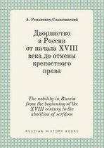 The Nobility in Russia from the Beginning of the XVIII Century to the Abolition of Serfdom