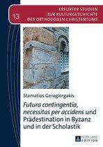 Futura contingentia, necessitas per accidens und Pradestination in Byzanz und in der Scholastik