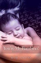 You're My Bambino!