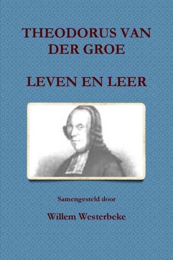 Theodorus van der groe, leven en leer - W. Willem Westerbeke pdf epub
