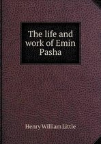 The Life and Work of Emin Pasha