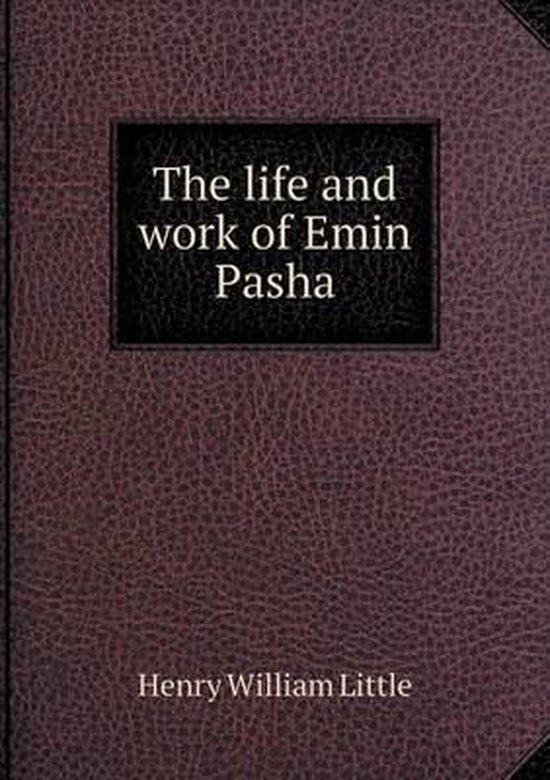 The Life and Work of Emin Pasha