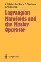 Lagrangian Manifolds and the Maslov Operator