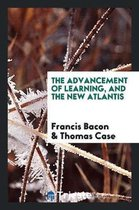 Advancement of Learning, and the New Atlantis