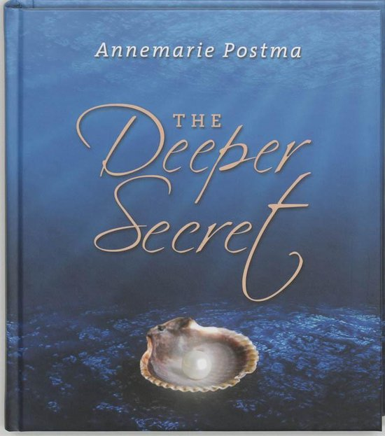 The deeper secret - Annemarie Postma |