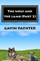 The wolf and the lamb (Part 2)