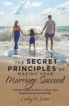 The Secret Principles of Making Your Marriage Succeed