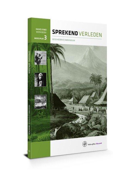 Sprekend verleden - Sprekend verleden havo/vwo basis/plus 3 werkboek - L. Dalhuisen E.A.   Fthsonline.com