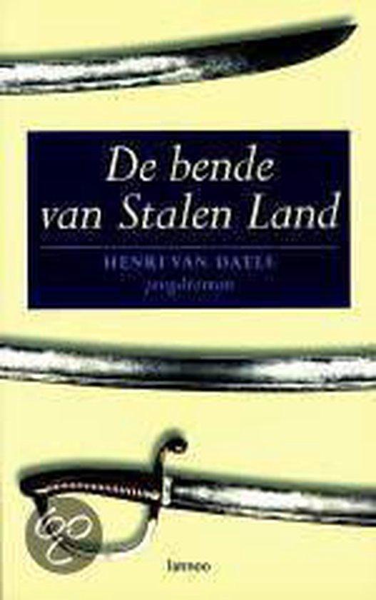 De Bende Van Stalen Land - Henri Van Daele |