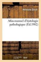 Atlas-Manuel d'Histologie Pathologique