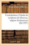 Contribution A l'Etude Du Syndrome de Dercum, Adipose Douloureuse