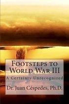 Footsteps to World War III