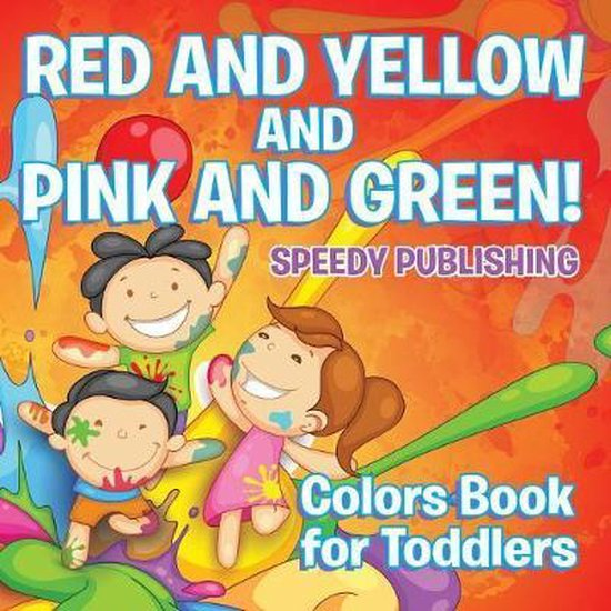 Red and Yellow and Pink and Green!