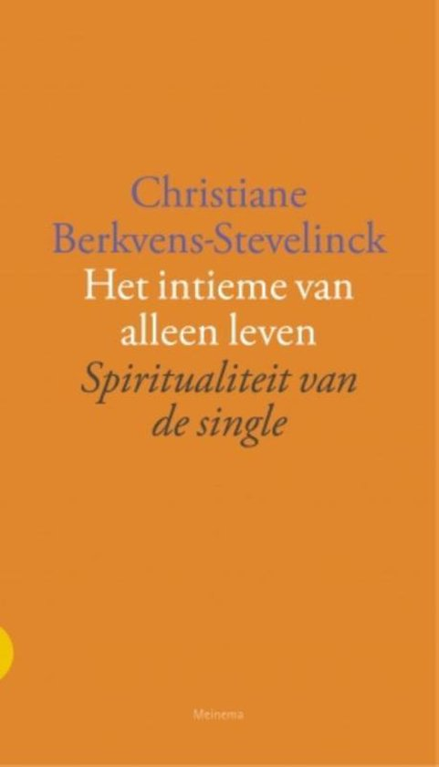 Het intieme van alleen leven - Christiane Berkvens-Stevelinck  