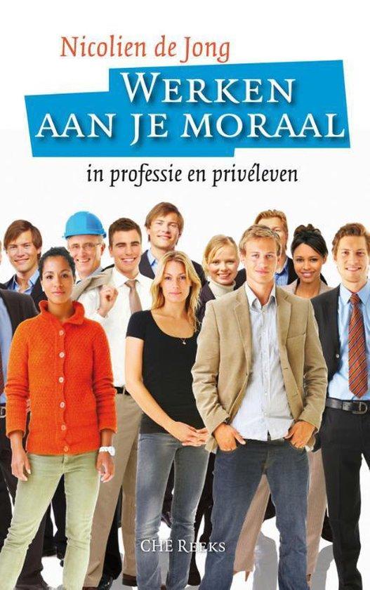 CHE Reeks - Werken aan je moraal - Nicolien de Jong | Fthsonline.com
