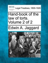Hand-Book of the Law of Torts. Volume 2 of 2