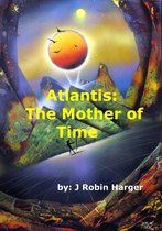 Atlantis: The Mother of Time