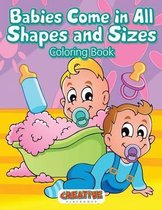 Babies Come in All Shapes and Sizes Coloring Book