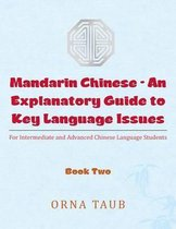Mandarin Chinese-An Explanatory Guide to Key Language Issues