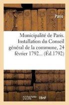 Municipalite de Paris. Installation Du Conseil General de la Commune, 24 Fevrier 1792...