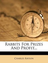 Rabbits for Prizes and Profit...