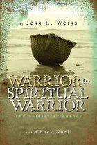 Warrior to Spiritual Warrior