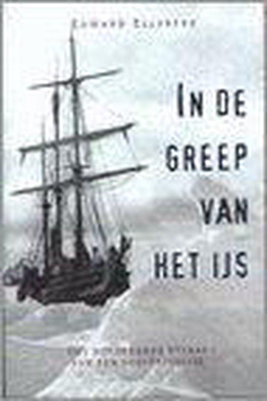 In De Greep Van Het Ijs - Edward Ellsberg |