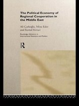 The Political Economy of Regional Cooperation in the Middle East