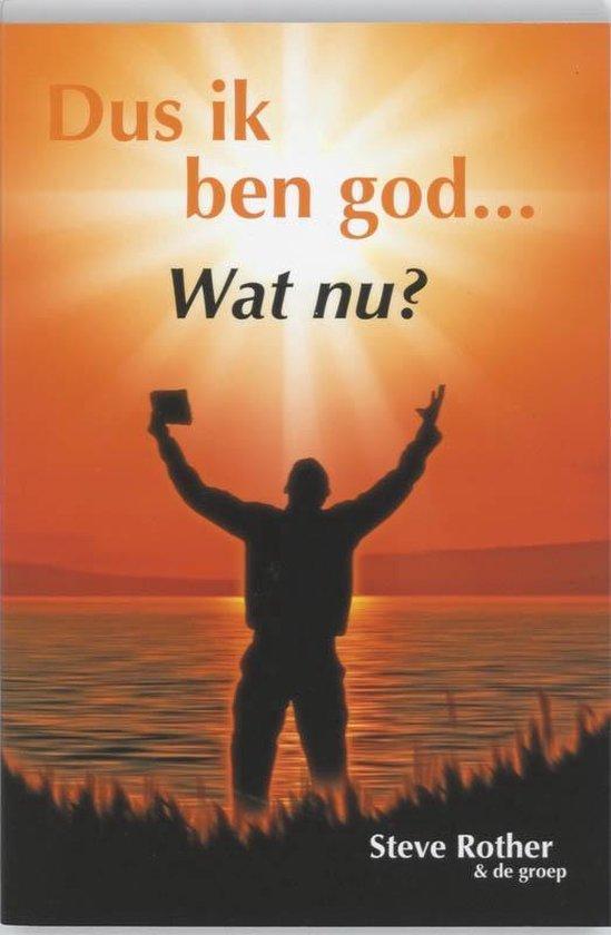 Dus ik ben God... Wat nu? - S. Rother |
