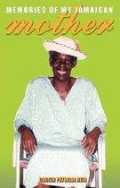 Memories of My Jamaican Mother