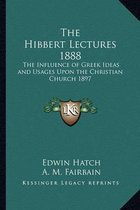 The Hibbert Lectures 1888