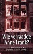 Wie verraadde Anne Frank?