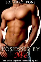 Possessed By Me (Gay Erotic Romance)