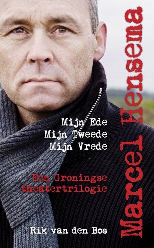 Marcel Hensema, Mijn Ede, Mijn Tweede, Mijn Vrede - Rik van den Bos |